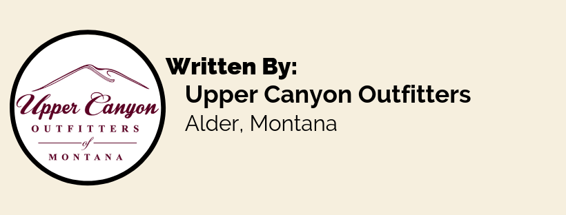 Written by Upper Canyon Outfitters